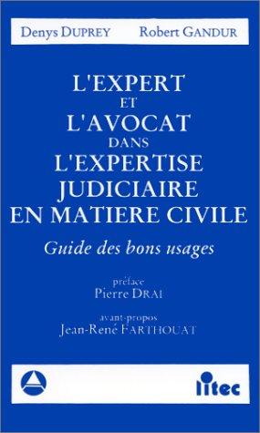 9782711124602: L'expert et l'avocat dans l'expertise judiciaire en matière civile, 1re édition. Guide des bons usages (ancienne édition)