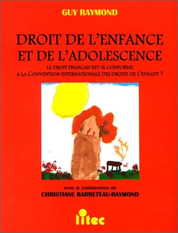 9782711125555: Droit de l'enfance et de l'adolescence: Le droit français est-il conforme à la Convention internationale des droits de l'enfant ? (French Edition)