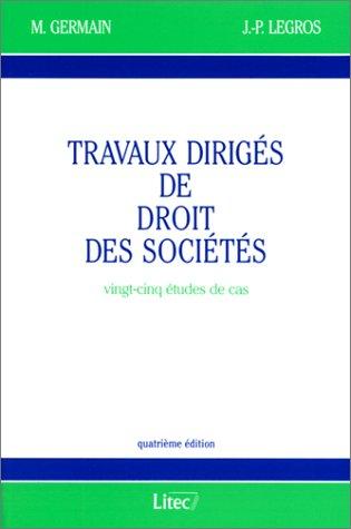Travaux dirigés de droit des sociétés : Germain, Michel, Legros,