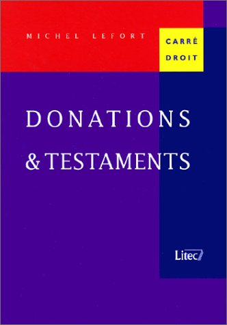 Donations et testaments (ancienne édition): Michel Lefort