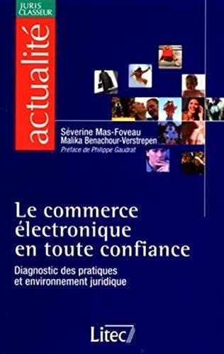 9782711133178: Le commerce électronique en toute confiance. Diagnostic des pratiques et environnement juridique (Actualité)