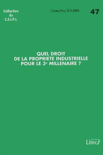quel droit de la propriete industrielle pour le 3e millenaire: Roubier