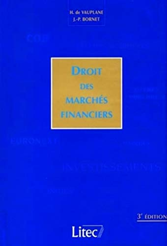 Droit des marchés financiers: Bornet, Jean-Pierre; Vauplane, Hubert de