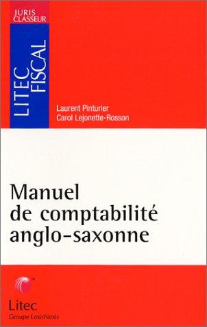 Manuel de comptabilit? anglo-saxonne: Pinturier, Laurent; Lejonette-Rosson, Carol