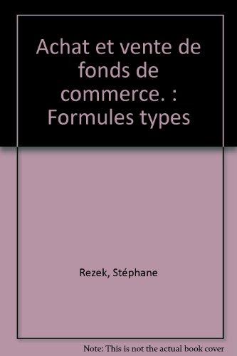 9782711135134: Achat et vente de fonds de commerce. : Formules types (ancienne édition)