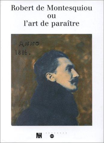 9782711183951: Robert de montesquiou ou art de paraitre