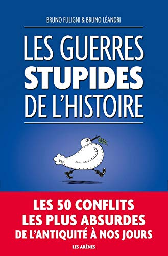 9782711200238: Les Guerres Stupides de l'Histoire