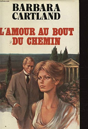 L'Amour au bout du chemin (2711202445) by Barbara Cartland