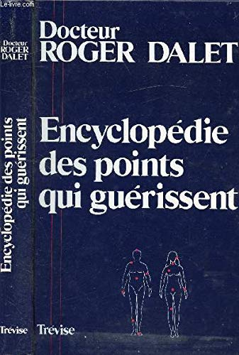 Encyclopédie des points qui guérissent: R Ralet, Roger