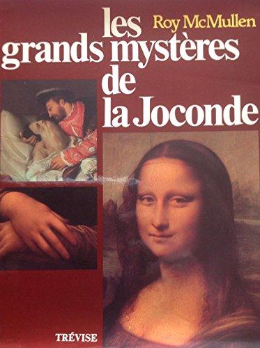 LES GRANDS MYSTERES DE LA JOCONDE.: MCMULLEN ROY
