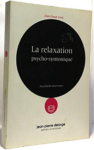La relaxation psycho-syntonique (Encyclopedie universitaire) (French Edition) - Coste, Jean Claude