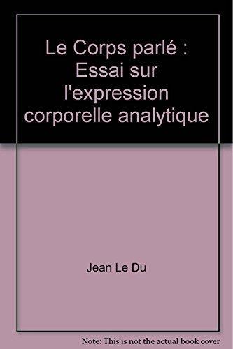 Le Corps parlé: Jean Le Du