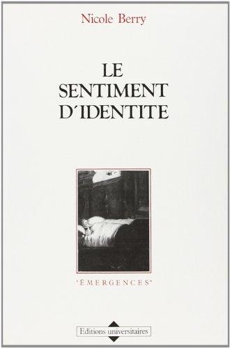 9782711303557: Le sentiment d'identité (Emergences) (French Edition)