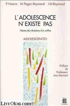 9782711304004: L'adolescence n'existe pas: Historie des tribulations d'un artifice (Collection