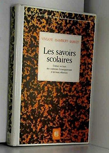 9782711304080: Les savoirs scolaires: Enjeux sociaux des contenus d'enseignement et de leurs reformes (Collection