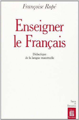 9782711304264: Enseigner le francais: Didactique de la langue maternelle (Collection