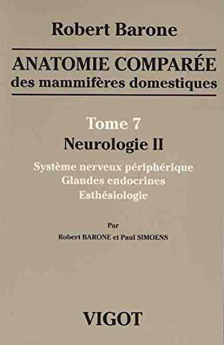 Anatomie comparée des mammifères domestiques : Tome 7, Neurologie II, Syst...