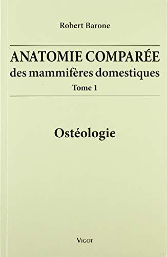 9782711404100: Anatomie compar�e des mammif�res domestiques : Tome 1, Ost�ologie