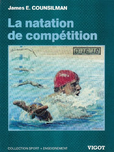 9782711409136: La natation de compétition : collection sport + enseignement