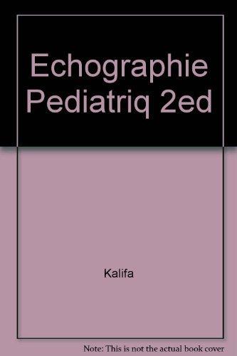Echographie pédiatrique: Collectif ; Kalifa, G (Sous la Direction de)
