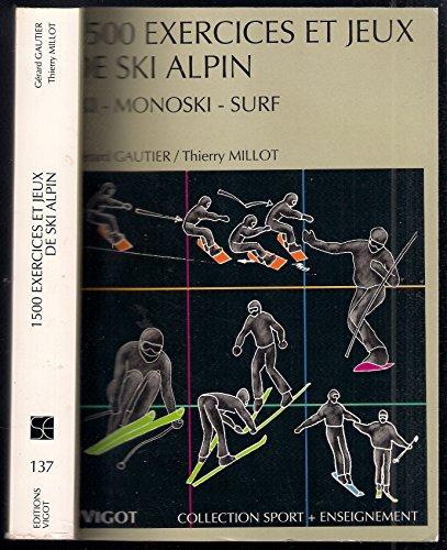 9782711410965: 1500 exercices et jeux de ski alpin : ski, monoski, surf