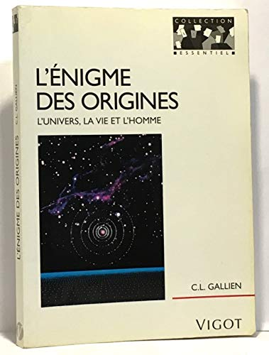 9782711412518: L'Enigme des origines. L'Univers, la vie et l'homme