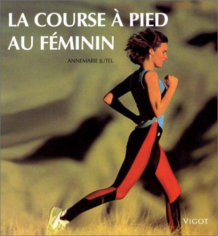 9782711412709: La course à pied au féminin