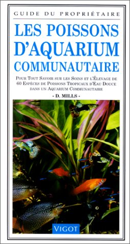 Les poissons d'aquarium communautaire: Guide du propriétaire (9782711413065) by Dick Mills