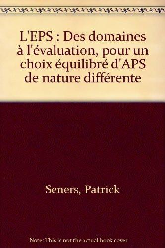 L'EPS des domaines à l'évaluation, 2e édition: P. Seners; F.