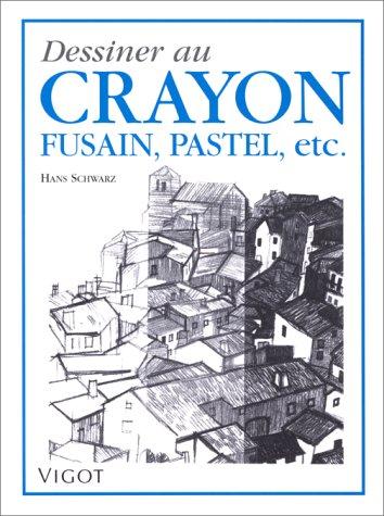 9782711413607: Dessiner au crayon, au fusain, au pastel et autres matériaux
