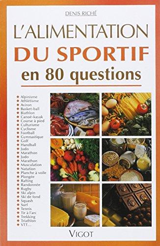 9782711413782: L'alimentation du sportif en 80 questions