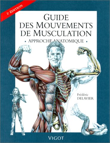 9782711414031: Guide mouvements de musculation, 2e édition. Approche anatomique