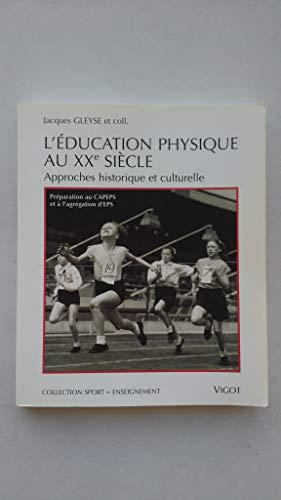 9782711414147: L'EDUCATION PHYSIQUE AU XXEME SIECLE. Approches historique et culturelle