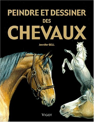 PEINDRE ET DESSINER DES CHEVAUX: BELL JENNIFER