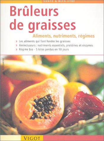 9782711414796: Bruleurs de graisses aliments, nutriments, regime