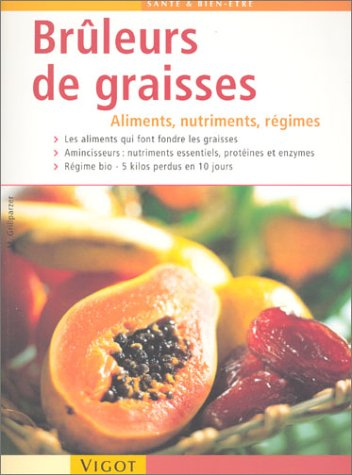 Bruleurs de graisses aliments, nutriments, regime: Marion Grillparzer