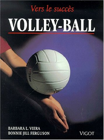 Volley-ball vers le succes: Viera /Fergusson