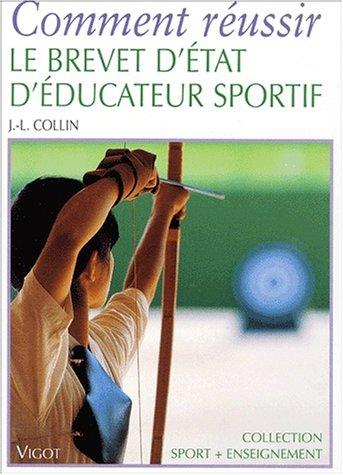 9782711415243: Comment réussir le brevet d'état d'éducateur sportif