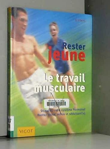 9782711415373: Rester jeune : Le Travail des muscles