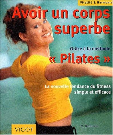 9782711415526: Corps superbe pilates vitalite et harmonie
