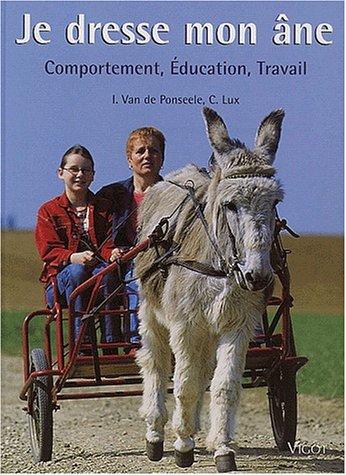 9782711415885: Je dresse mon âne : Comportement, éducation, travail
