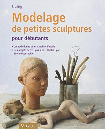 MODELAGE DE PETITES SCULPTURES DEBUTANTS: LANG JOSEF