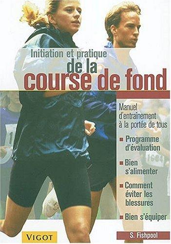 9782711416226: Initiation et pratique de la course de fond (French Edition)