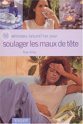 9782711416325: 50 méthodes naturelles pour soulager les maux de tête
