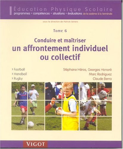Conduire et maitriser un affrontement individuel ou collectif (French Edition): Claude Berra