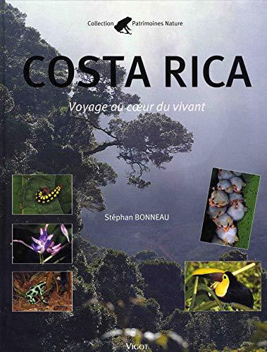 COSTA RICA -VOYAGE AU COEUR DU VIVANT-: BONNEAU STEPHAN