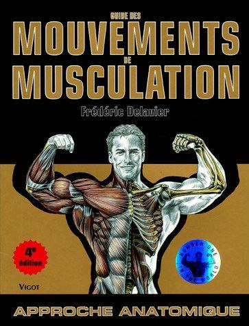 9782711417698: Guide des mouvements de musculation : Approche anatomique