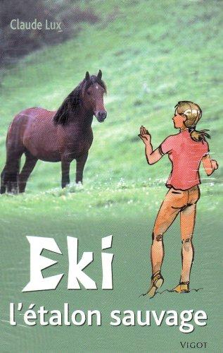 9782711417711: Eki, l'étalon sauvage