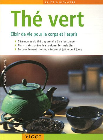 9782711417803: Le th� vert : Elixir de vie pour le corps et l'esprit