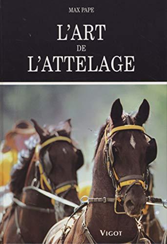 9782711417841: L'art de l'attelage (French Edition)